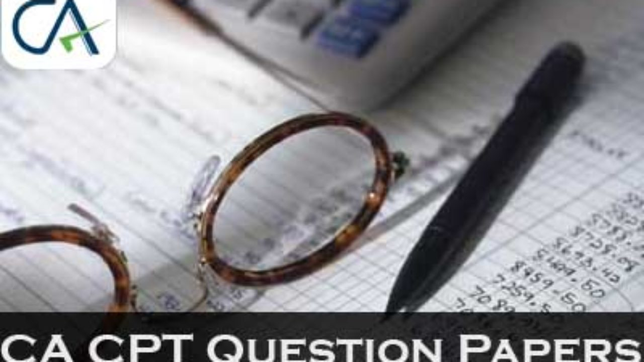 CA CPT Previous Year Question Papers - Download Here | AglaSem Admission
