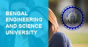 Bengal Engineering and Science University Admissions