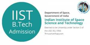 IIST Admission 2015 for B.Tech and Dual Degree Programmes
