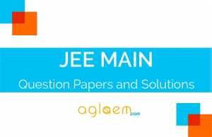 JEE Main Question Papers and Solutions