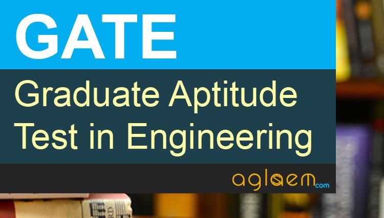 Gate 2018 Admit Card Available Download Here Aglasem Admission