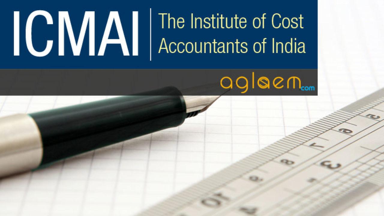 ICMAI CMA Intermediate: Exam Dates, Syllabus | AglaSem Admission