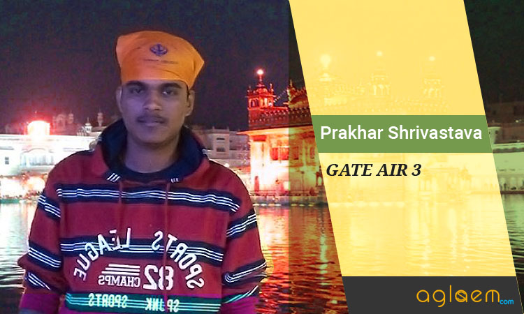 Prakhar Shrivastava, GATE Topper (AIR 3 in IP), Walks Us Through His Preparation Strategy [Interview]