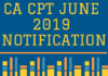 CA CPT JUNE 2019 NOTIFICATION