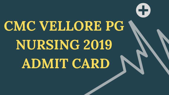 CMC VELLORE PG NURSING 2019 ADMIT CARD