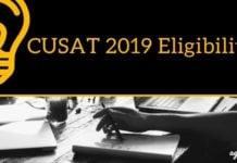 CUSAT 2019 Eligibility Aglasem