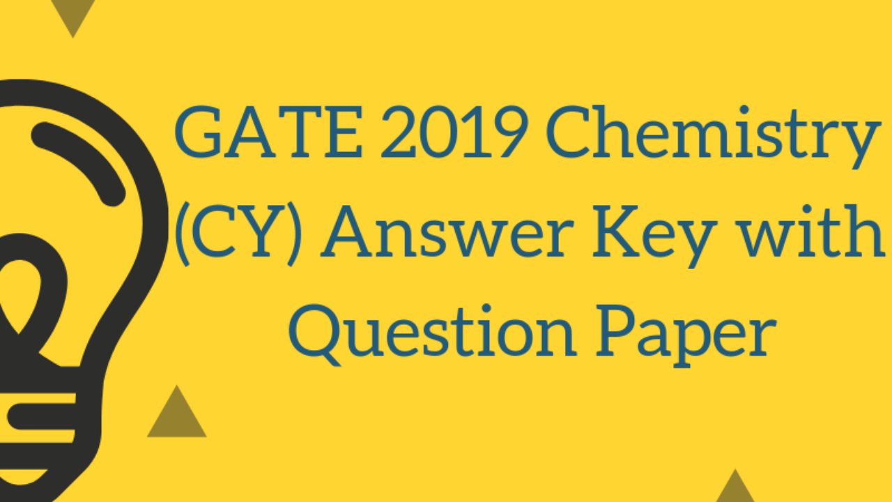 GATE 2019 Chemistry (CY) Answer Key with Question Paper | AglaSem