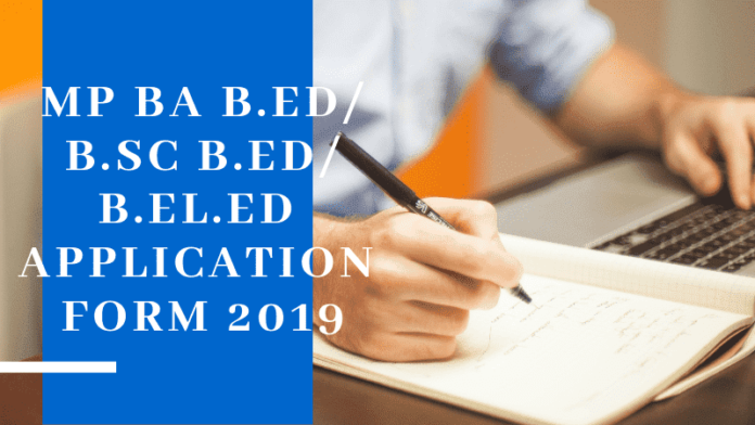 MP BA B.Ed/B.Sc B.Ed/B.El.Ed 2019 Application Form