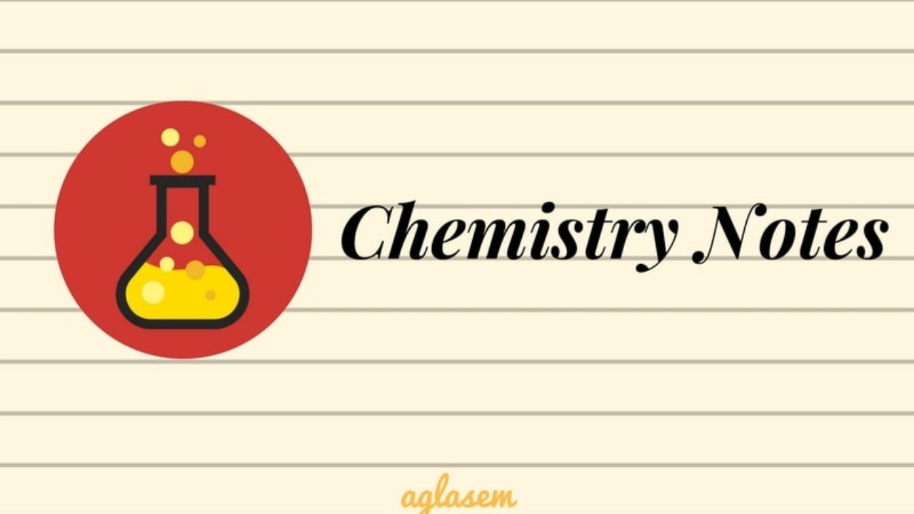 Chemistry Notes, Summary, Important Formula for JEE, NEET | AglaSem