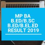 MP BA B.Ed/B.Sc B.Ed/B.El.Ed Result 2019