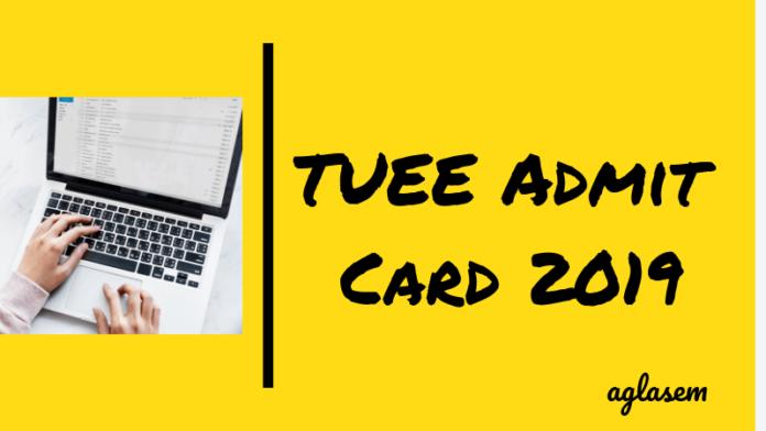 TUEE Admit Card 2019