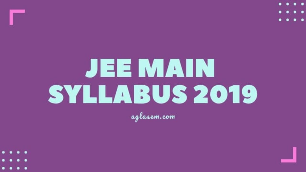 JEE Main Syllabus 2019: Download PDF for Mathematics, Physics