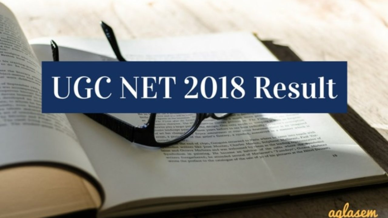 UGC NET 2018 Result / UGC NET Result July 2018 announced at cbsenet