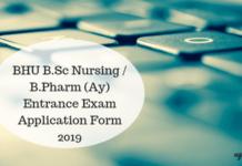 BHU B.Sc Nursing / B.Pharm (Ay) Entrance Exam Application Form 2019