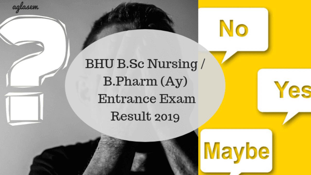 BHU B Sc Nursing / B Pharm (Ay) Entrance Exam Result 2019 (Declared