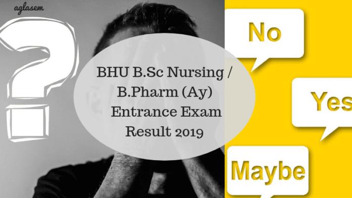 BHU B.Sc Nursing / B.Pharm (Ay) Entrance Exam Result 2019