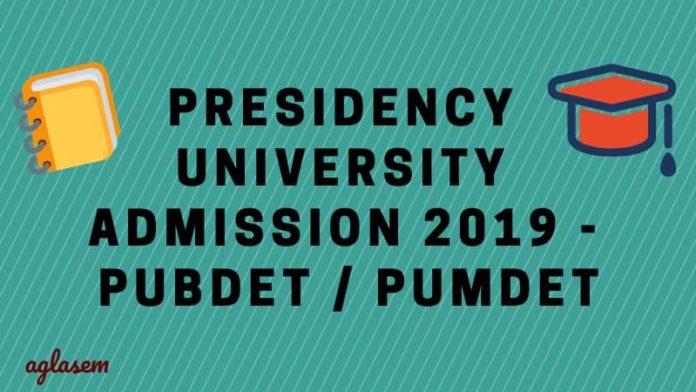 Presidency University Admission 2019 – PUBDET / PUMDET 2019 Aglasem