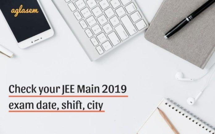 JEE Main 2019 exam date shift city