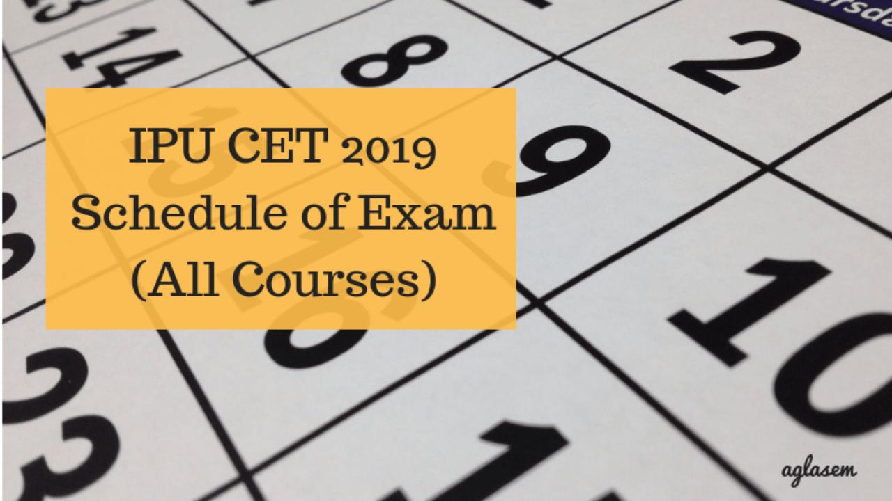 IPU CET 2019 Schedule of Exam (All Courses) - IP University Entrance