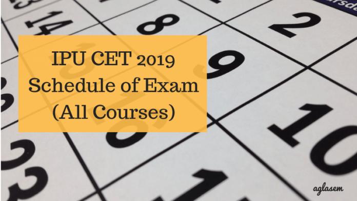IPU CET 2019 Schedule of Exam (All Courses)