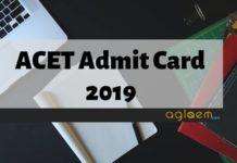 ACET Admit Card 2019 Aglasem
