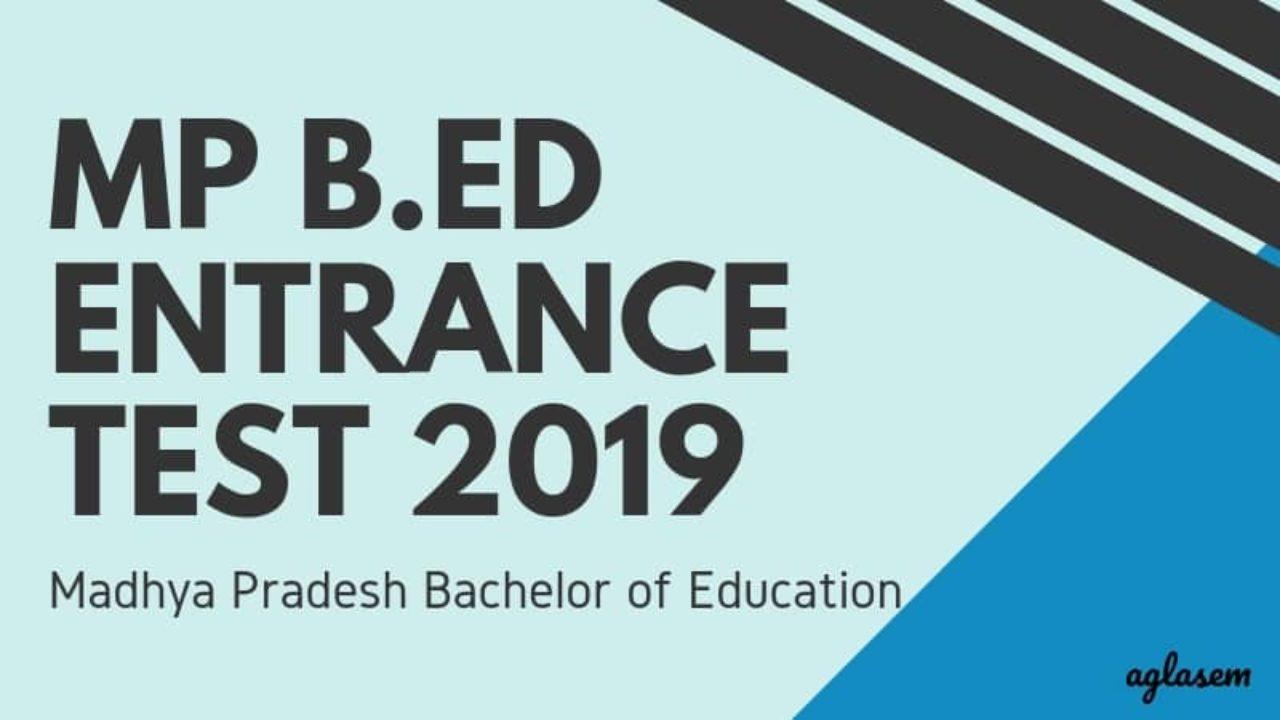 MP B Ed Entrance Test 2019 - Madhya Pradesh Bachelor of Education