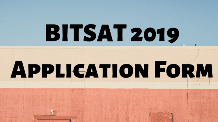 BITSAT 2019 Application Form
