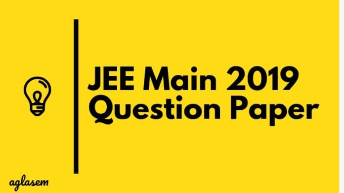 JEE Main 2019 Question Paper Aglasem
