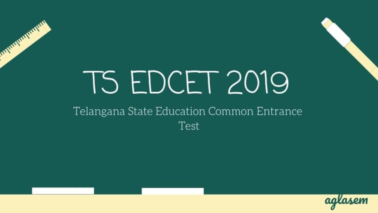 TS EdCET 2019: Result, Cut Off, Counselling | AglaSem Admission