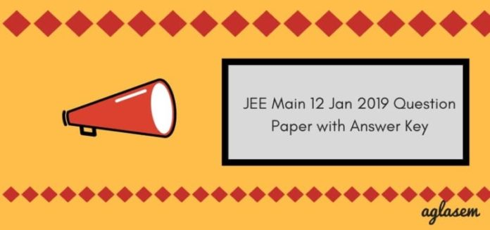 JEE Main 12 Jan 2019 Question Paper with Answer Key Aglasem