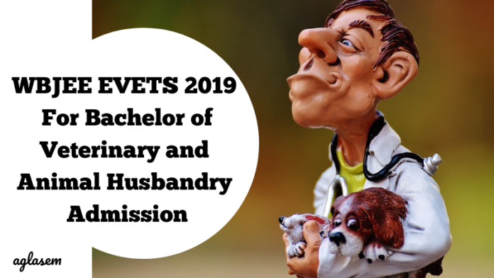 WBJEE EVETS 2019 For Bachelor of Veterinary and Animal Husbandry Admission