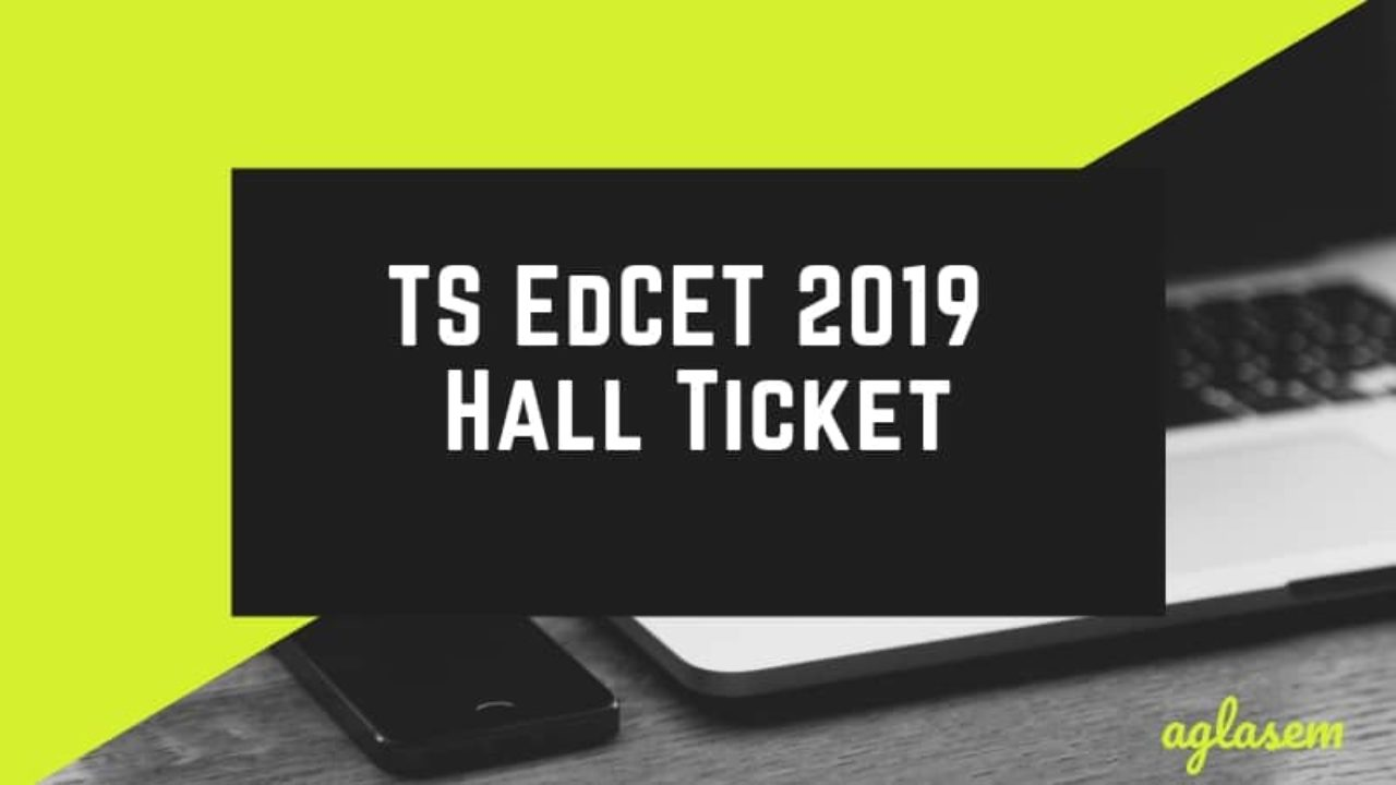 TS EdCET 2019 Hall Ticket / Admit Card (Available) – Download Here