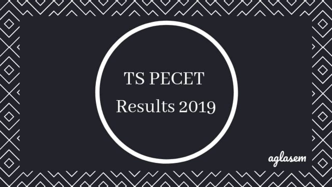 TS PECET Results 2019 - Check Here | AglaSem Admission