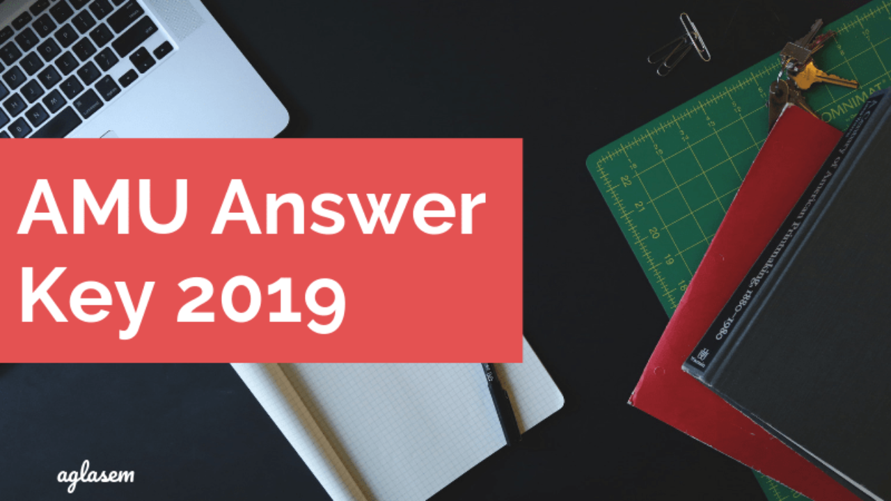AMU Answer Key 2019 (Available) – Estimate Your Scores From Here
