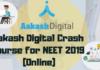 Aakash Digital Crash Course for NEET 2019
