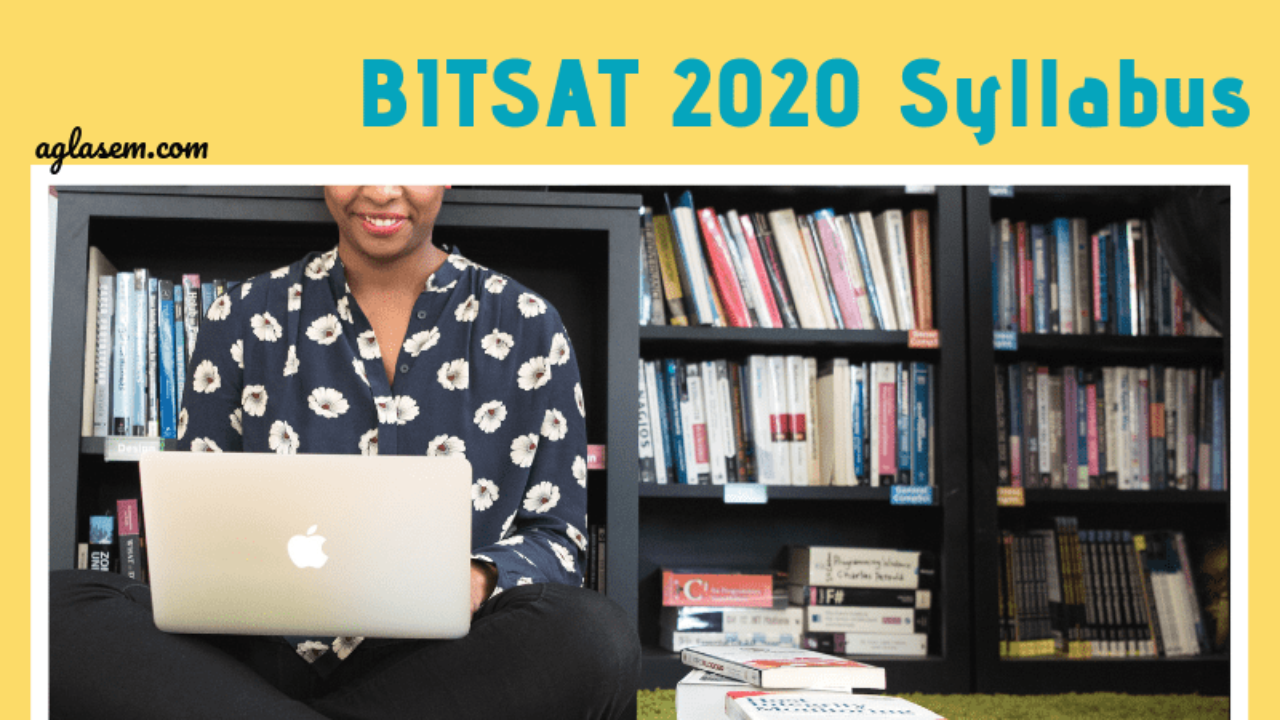BITSAT 2020 Syllabus PDF - Download For Physics, Chemistry