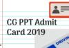 CG PPT Admit Card 2019