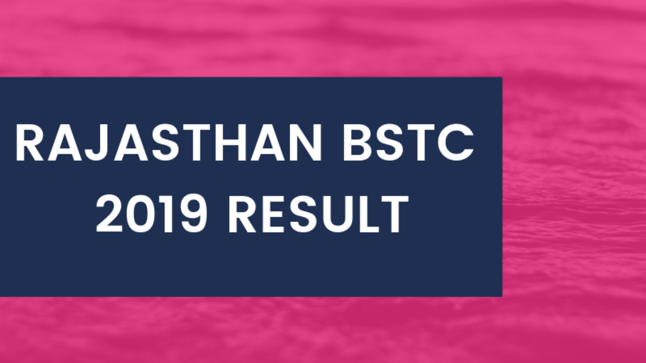 Rajasthan BSTC Result 2019 (Released) at bstc2019 org - Check Pre
