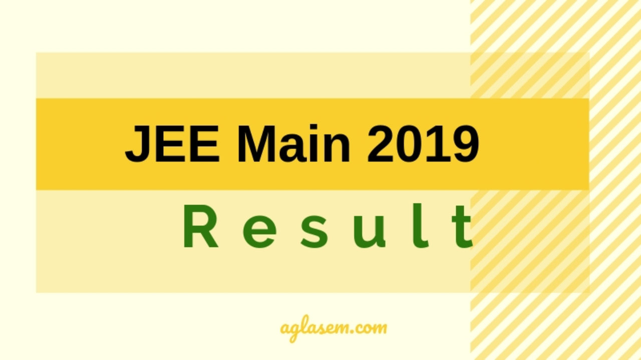JEE Main 2019 Result (Announced) for April Exam - Check For Paper 1