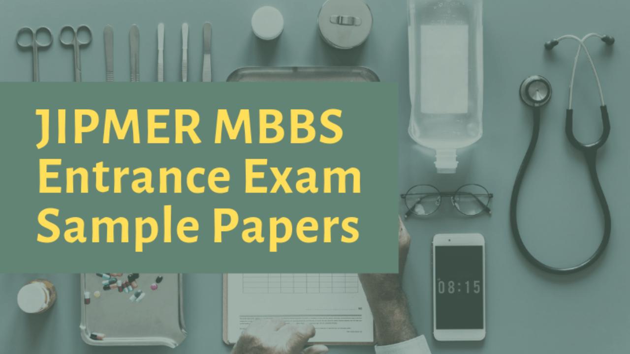 JIPMER MBBS 2019 Sample Papers - Download Here for JIPMER MBBS