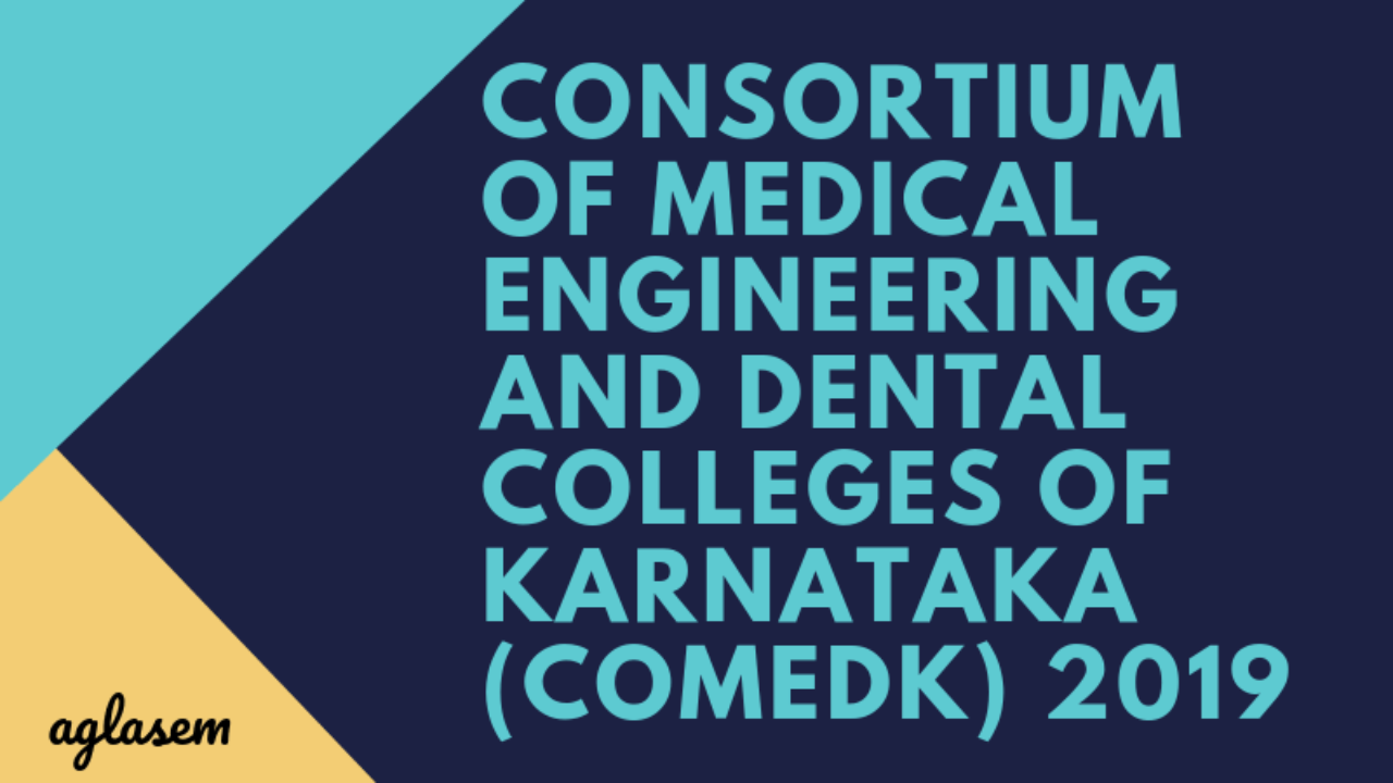 COMEDK 2019 - Rank Card, Result, Selection Process, Counselling
