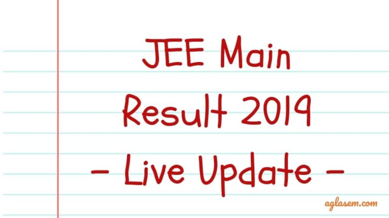 JEE Main Result 2019 Live Updates: Time, Date, AIR, Percentile Score